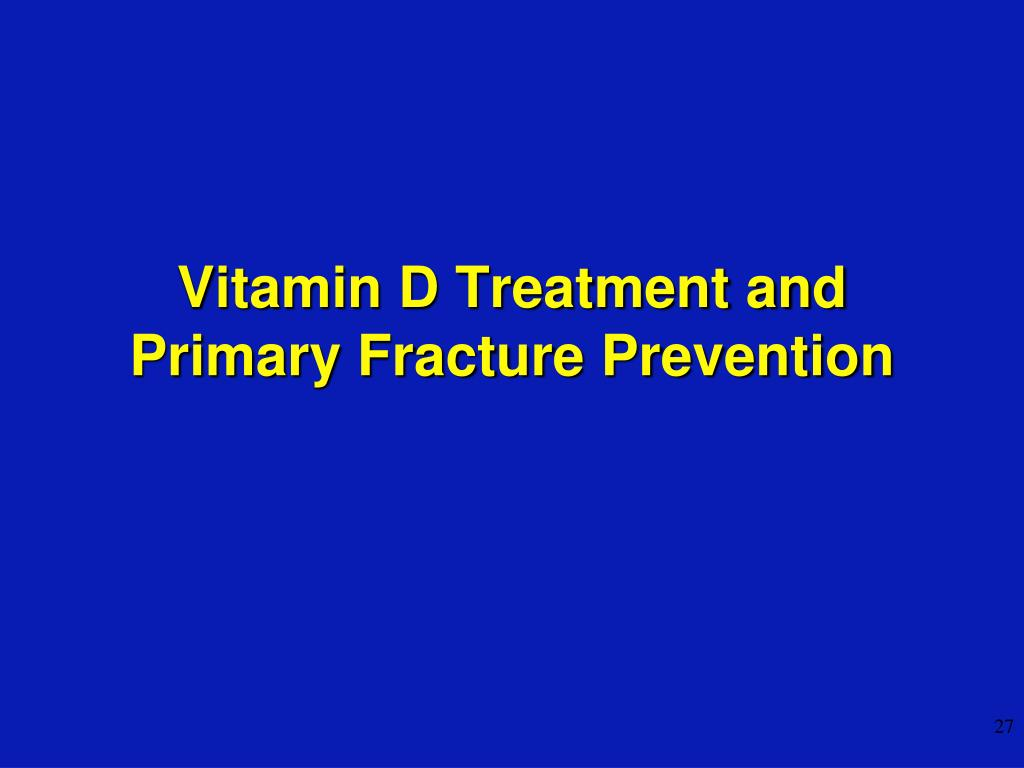 Vitamin D Treatment and Primary Fracture Prevention