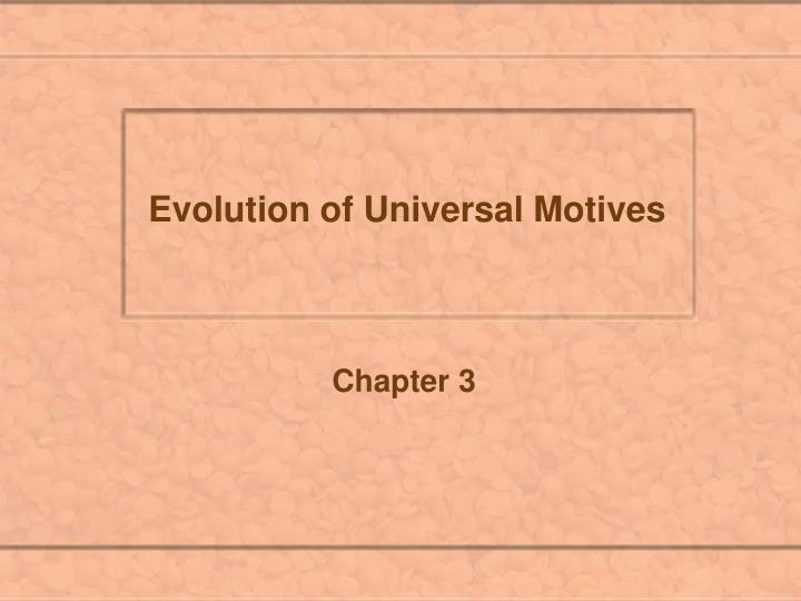 Evolution of universal motives l.jpg