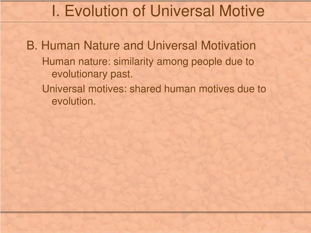 I. Evolution of Universal Motive