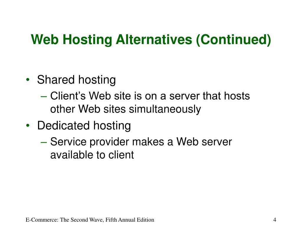 Web Hosting Alternatives (Continued)