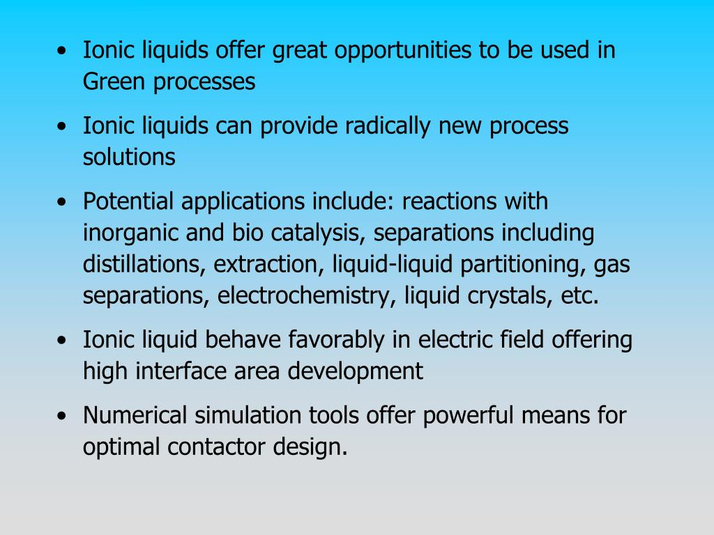 Ionic liquids offer great opportunities to be used in Green processes