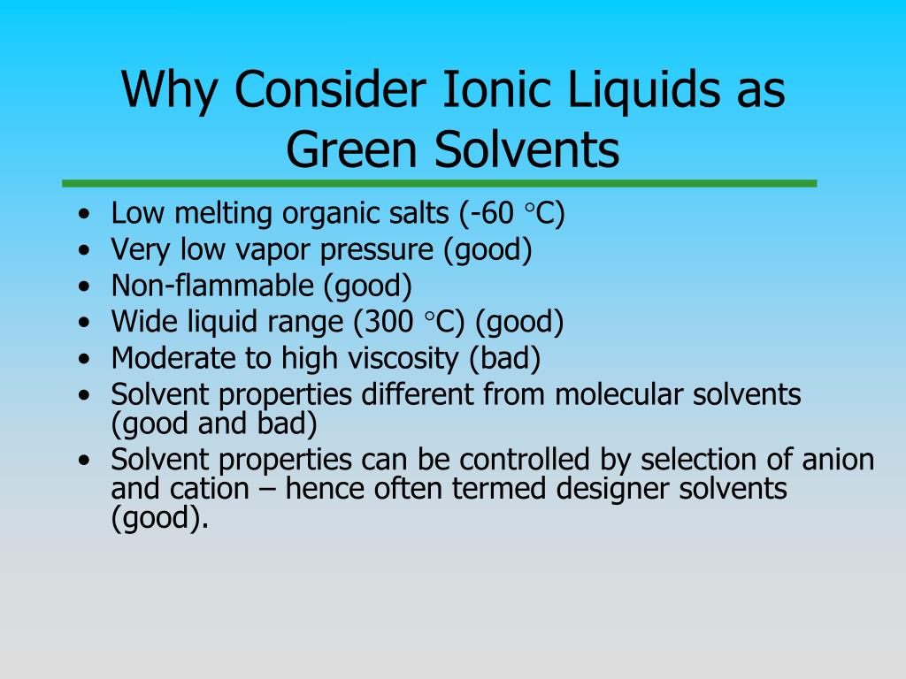 Why Consider Ionic Liquids as Green Solvents