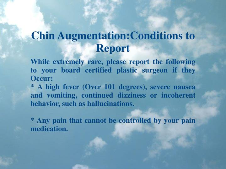 Chin Augmentation:Conditions to Report