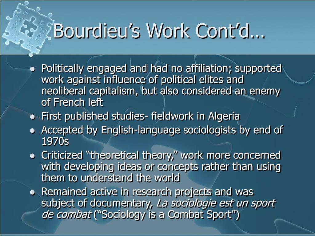 Bourdieu's Work Cont'd…
