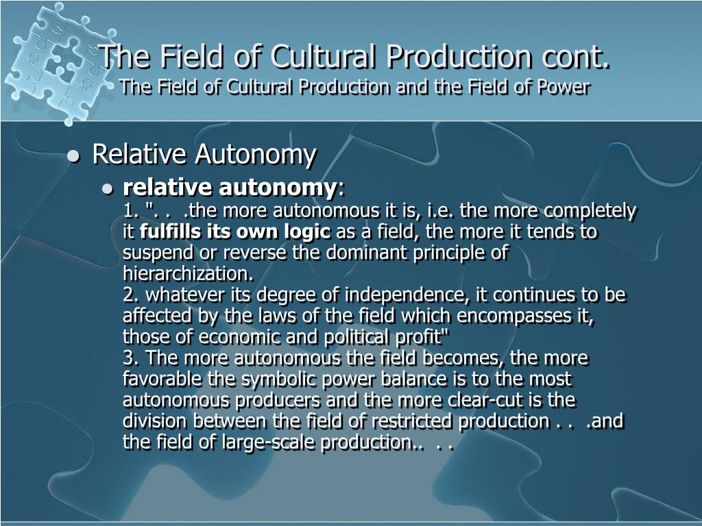 The Field of Cultural Production cont.