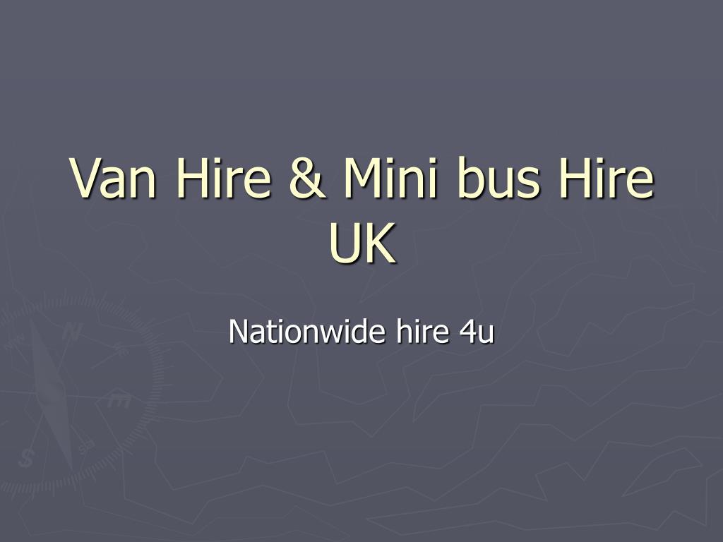 Van Hire & Mini bus Hire UK