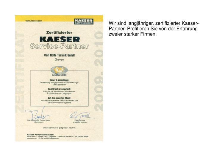 Wir sind langjähriger, zertifizierter Kaeser-Partner. Profitieren Sie von der Erfahrung zweier starker Firmen.