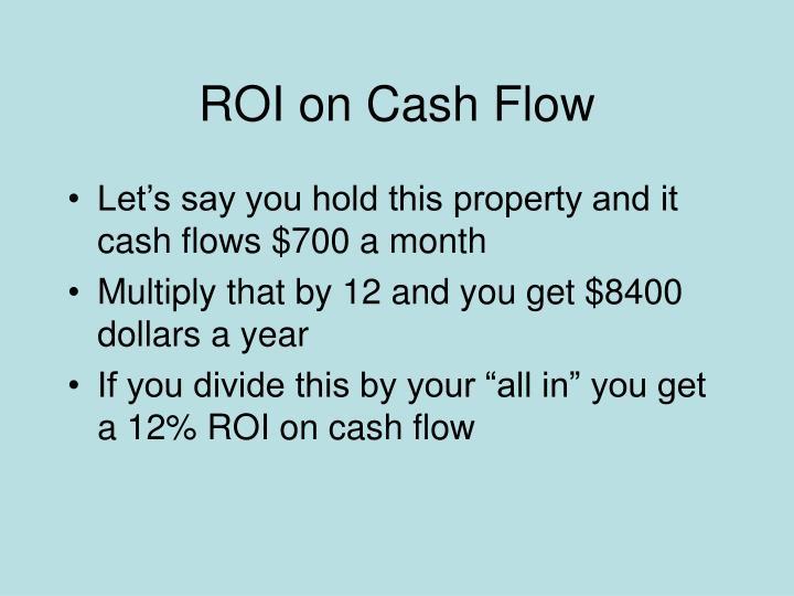 ROI on Cash Flow