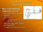 low flow devices reservoir masks25