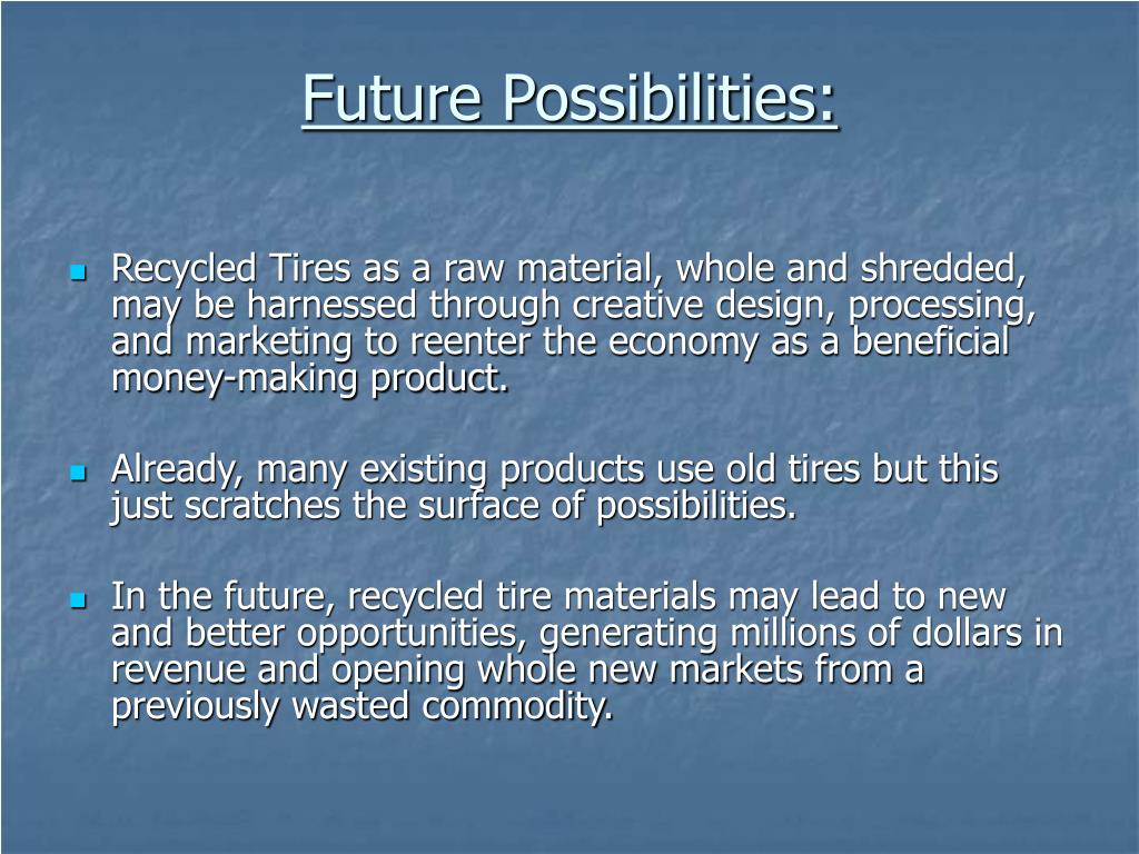 Future Possibilities: