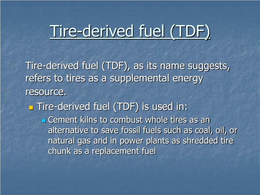Tire-derived fuel (TDF)