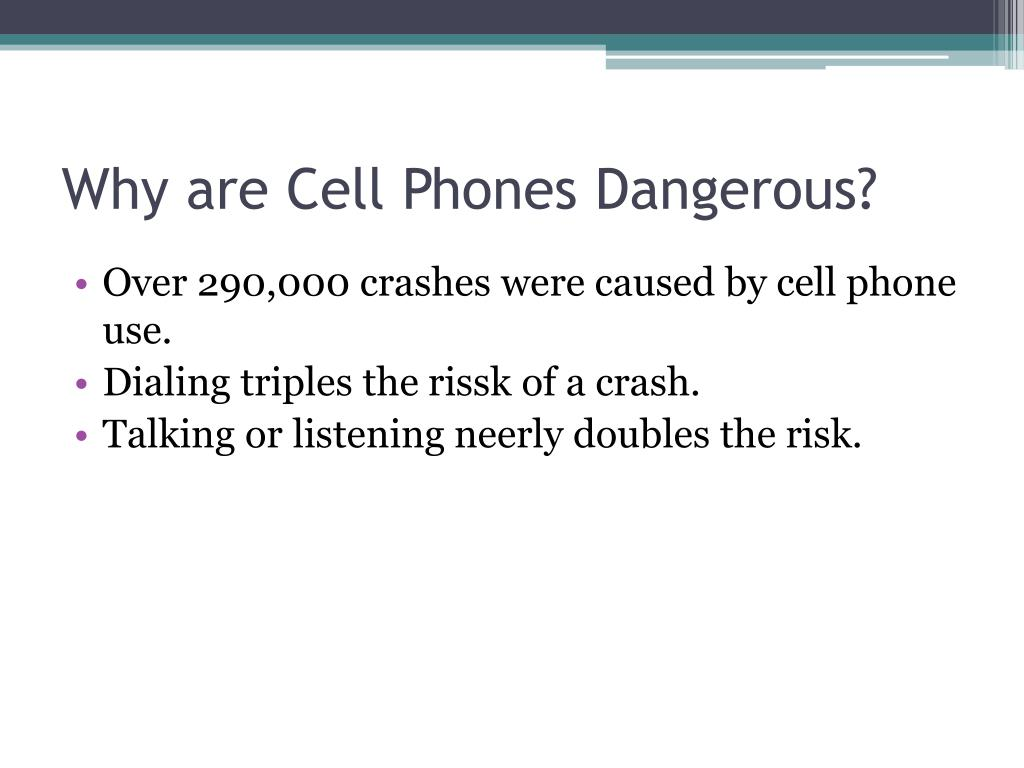 Why are Cell Phones Dangerous?