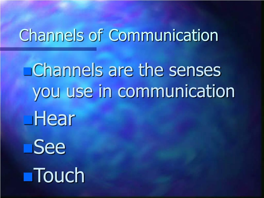 Channels of