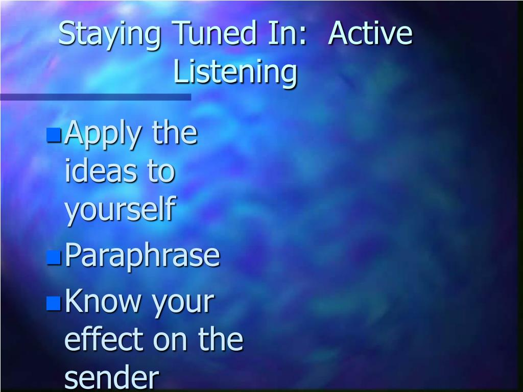 Staying Tuned In:  Active Listening