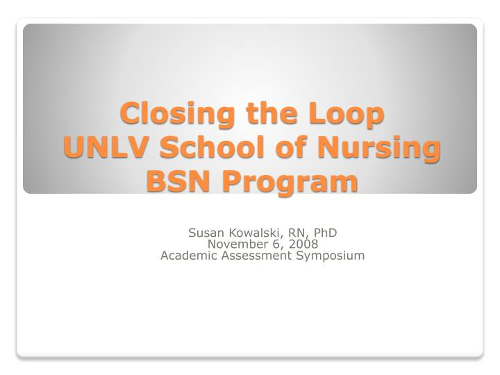 Closing the loop unlv school of nursing bsn program