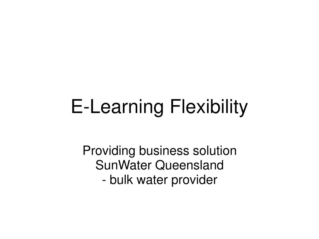 E-Learning Flexibility
