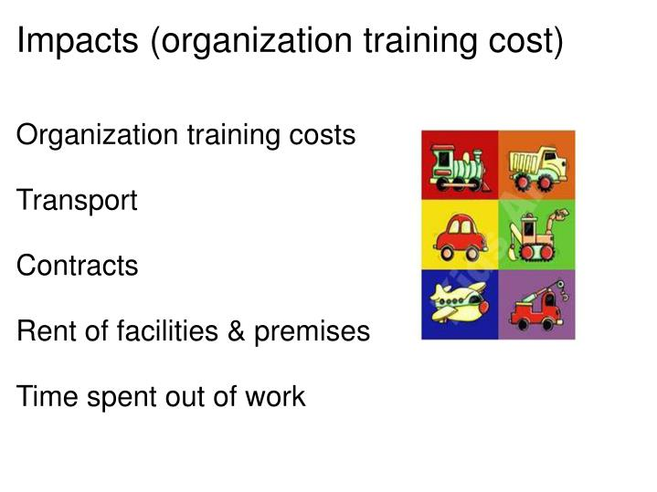 Impacts (organization training cost)