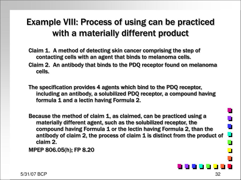 Example VIII: Process of using can be practiced with a materially different product
