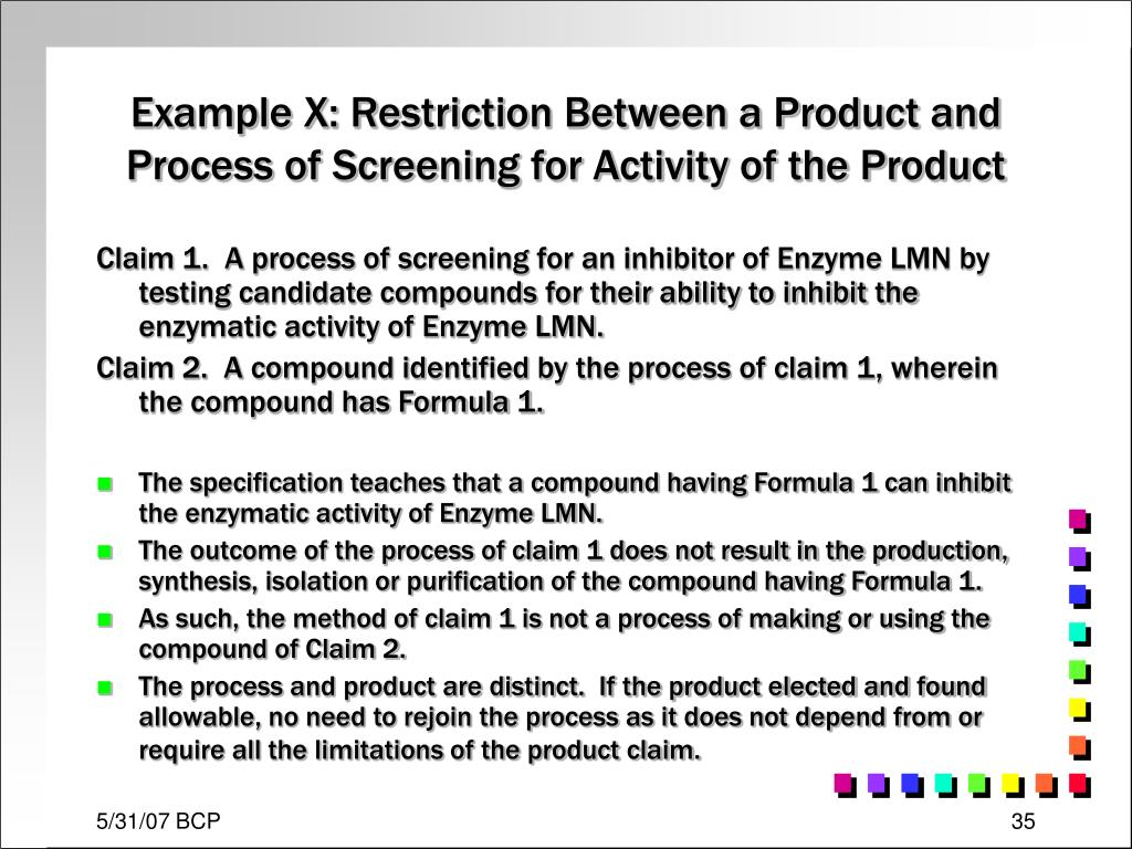 Example X: Restriction Between a Product and Process of Screening for Activity of the Product
