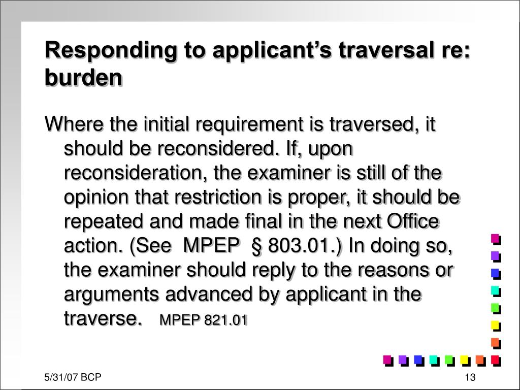 Responding to applicant's traversal re: burden