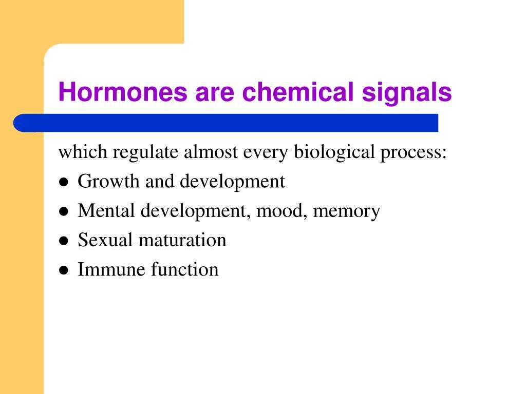 Hormones are chemical signals
