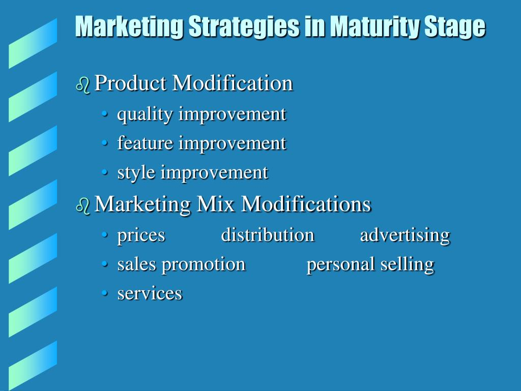 Marketing Strategies in Maturity Stage