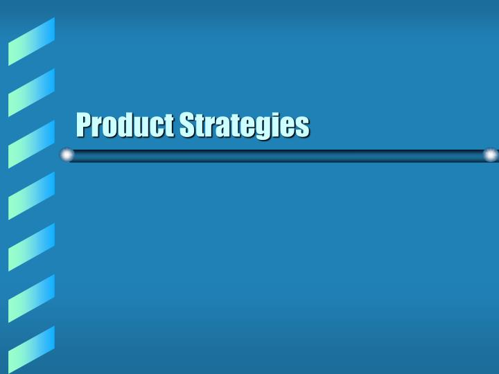 Product strategies l.jpg