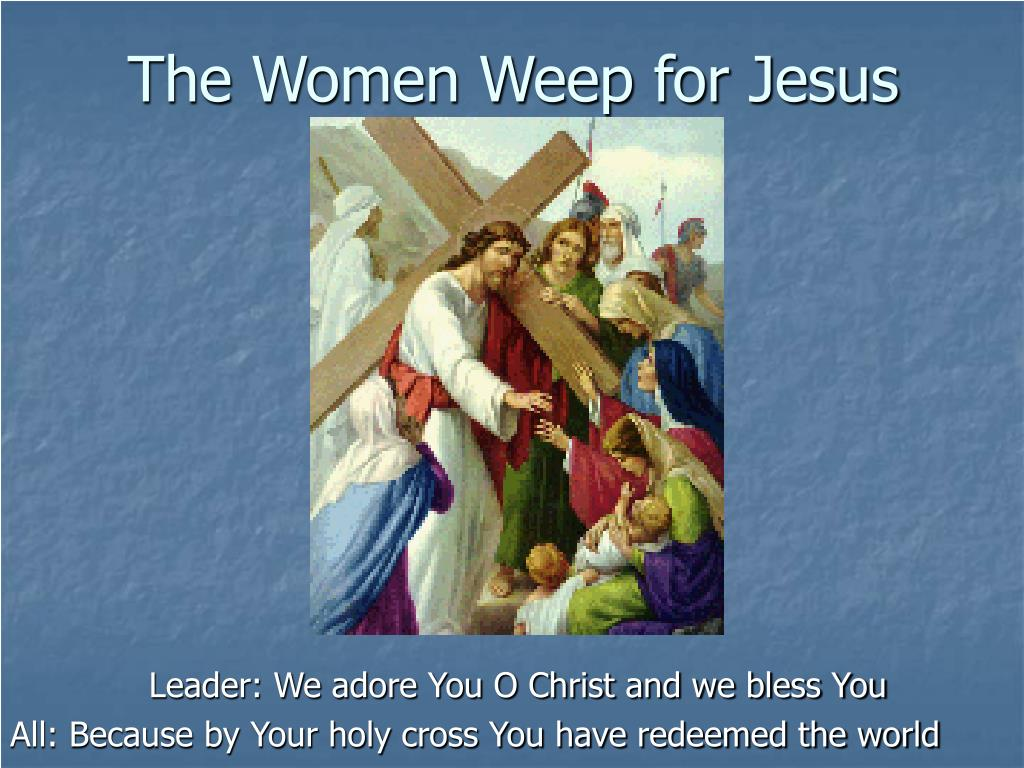 The Women Weep for Jesus