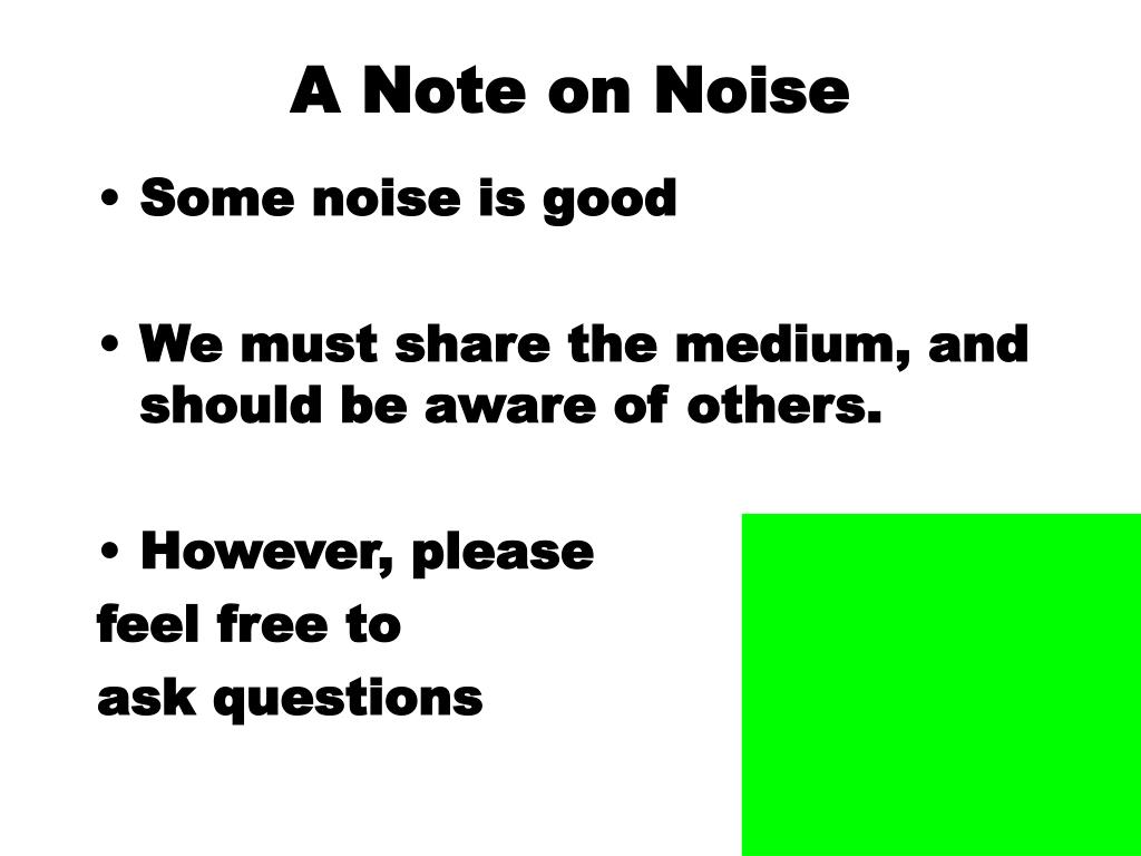 A Note on Noise