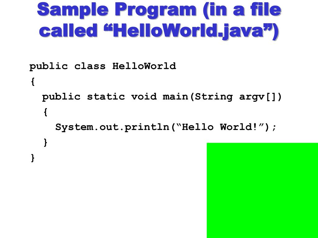 "Sample Program (in a file called ""HelloWorld.java"")"