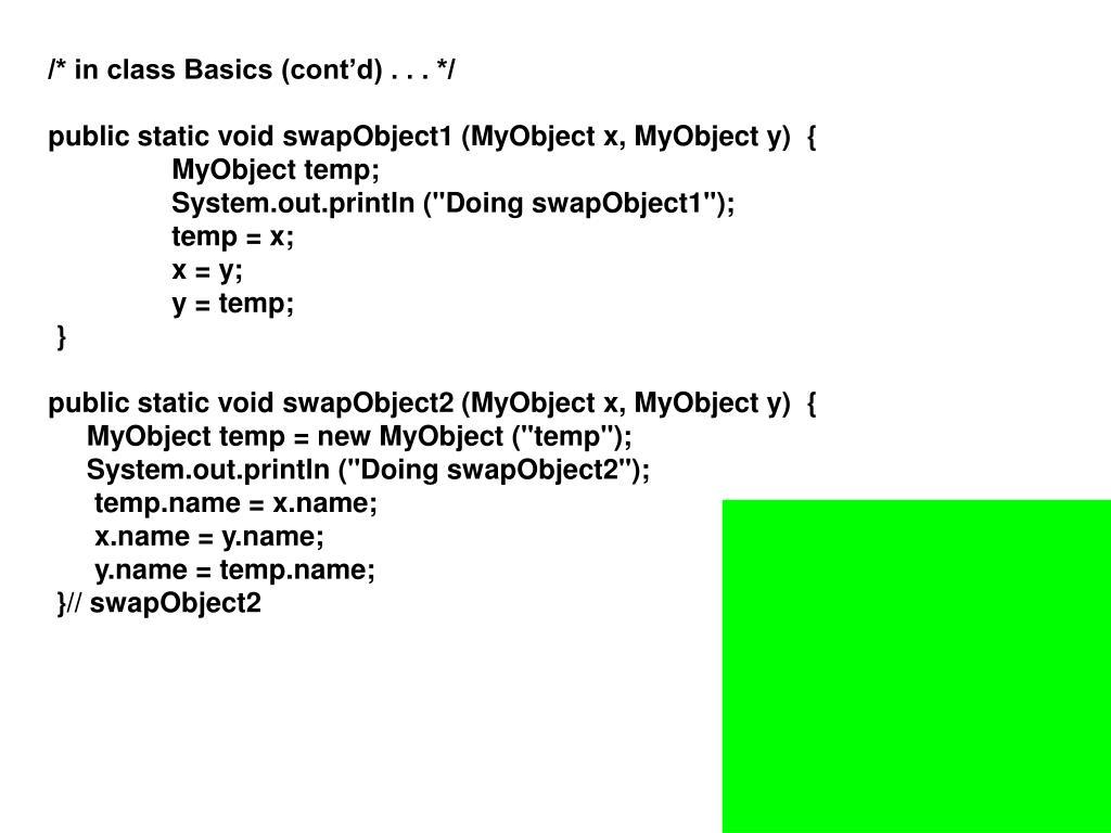 /* in class Basics (cont'd) . . . */