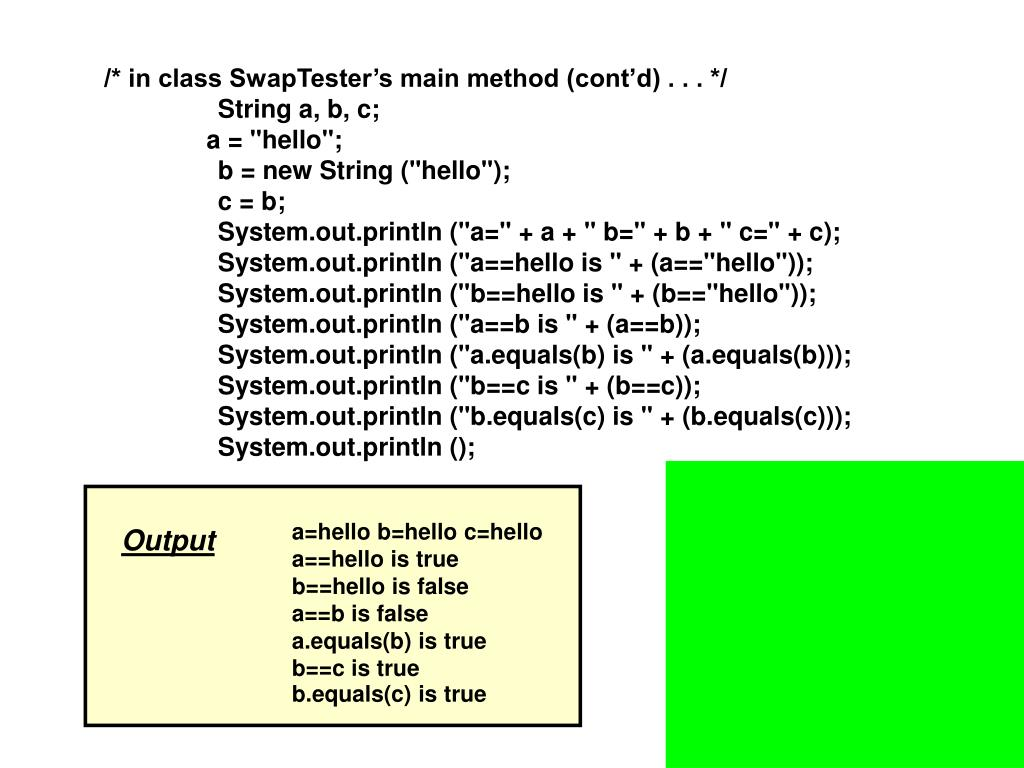 /* in class SwapTester's main method (cont'd) . . . */