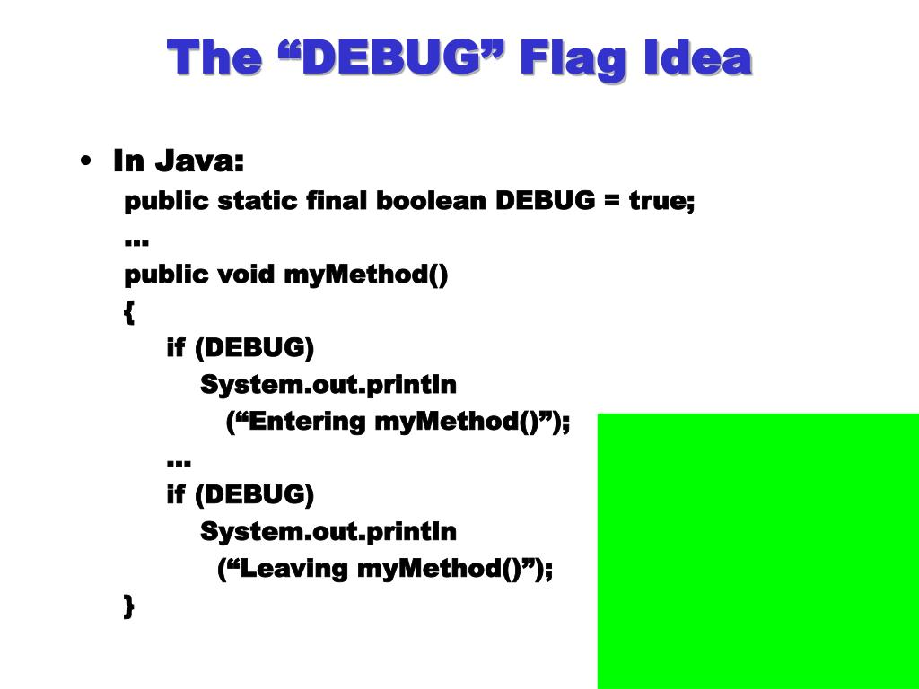 "The ""DEBUG"" Flag Idea"
