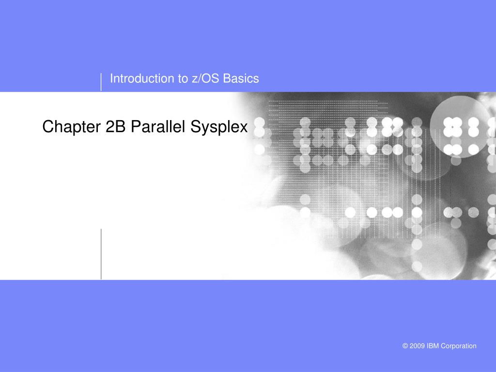 Chapter 2B Parallel Sysplex