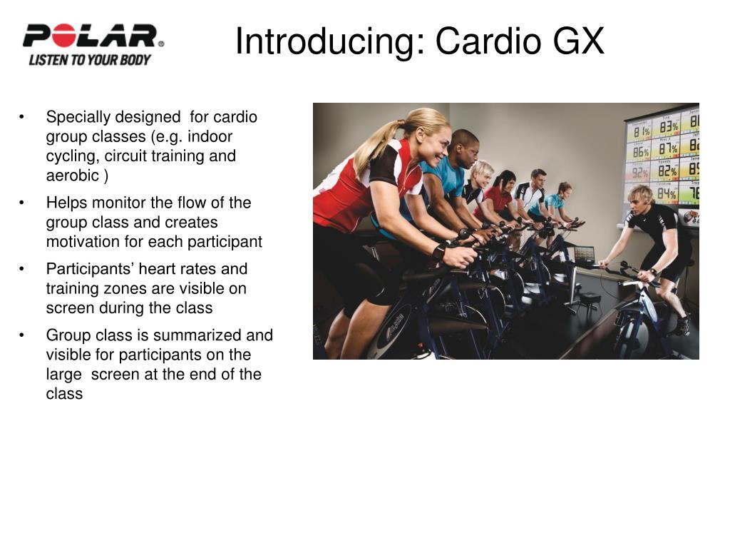 Introducing: Cardio GX