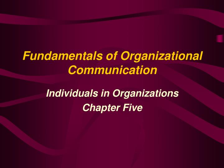 fundamentals of interpersonal communications Take a look at this self-paced chapter to review the fundamentals of interpersonal communication in the workplace these simple lessons and.
