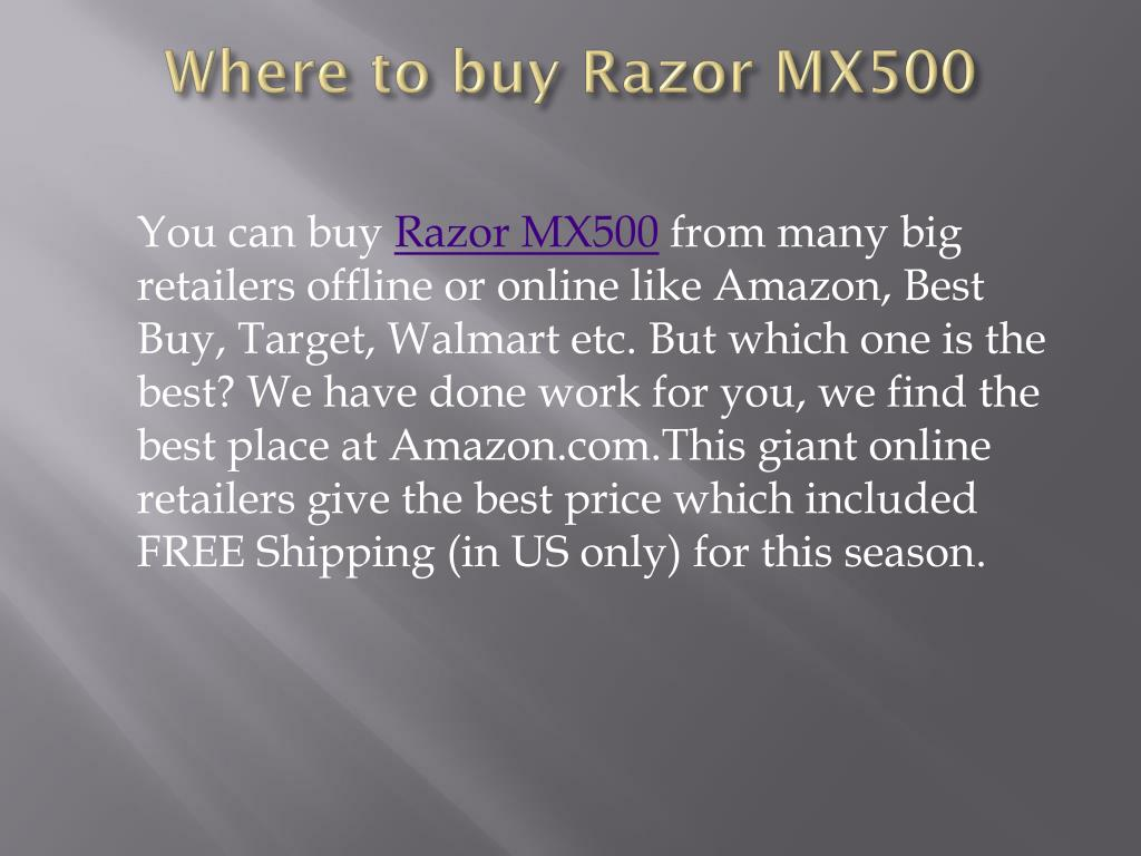 Where to buy Razor MX500