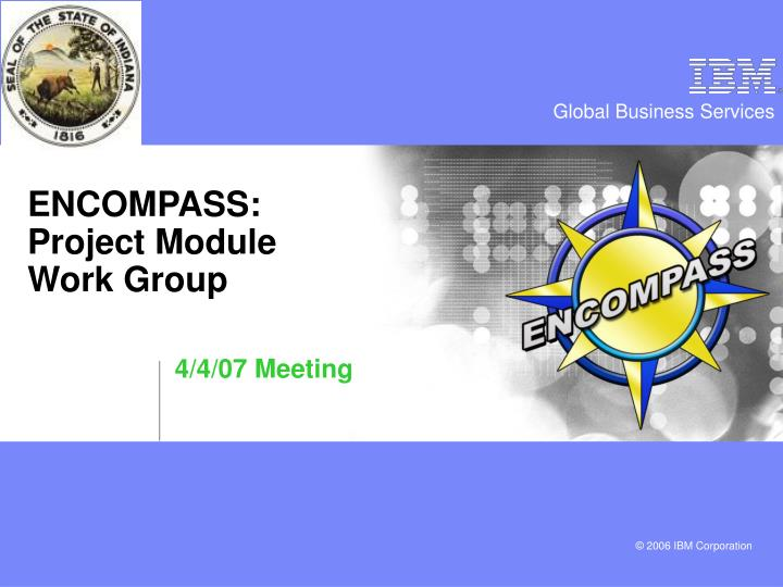 Encompass project module work group