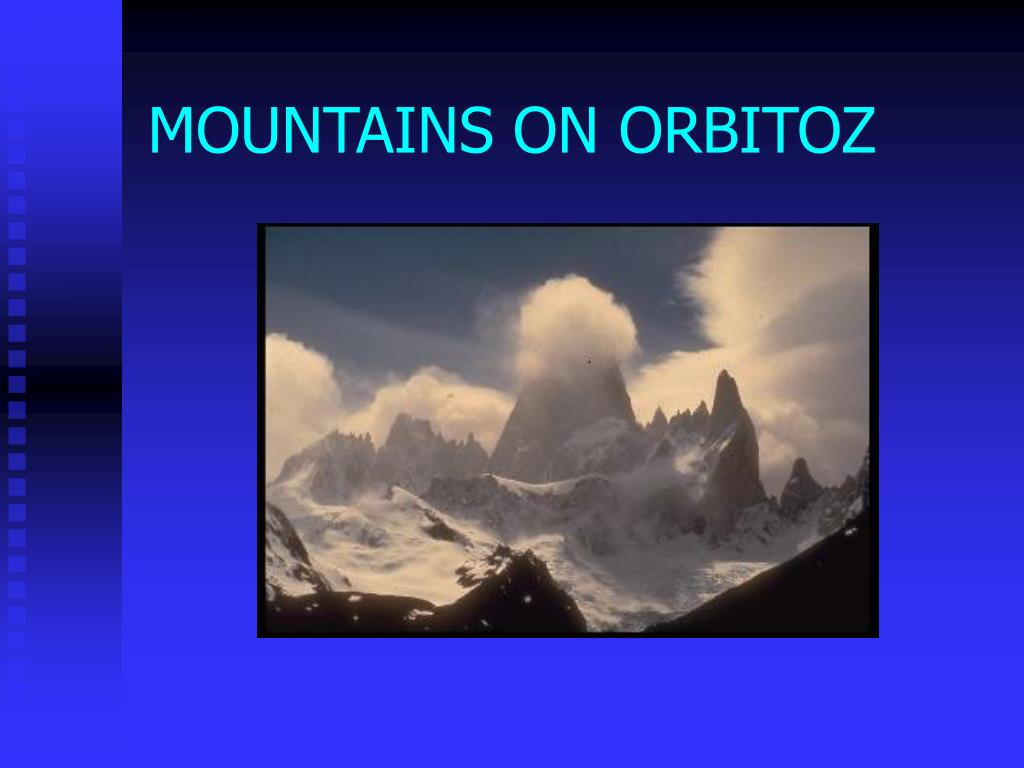 MOUNTAINS ON ORBITOZ