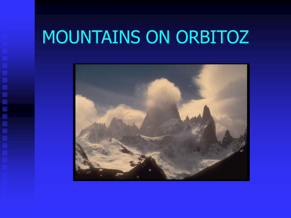 MOUNTAINS ON ORBITOZ