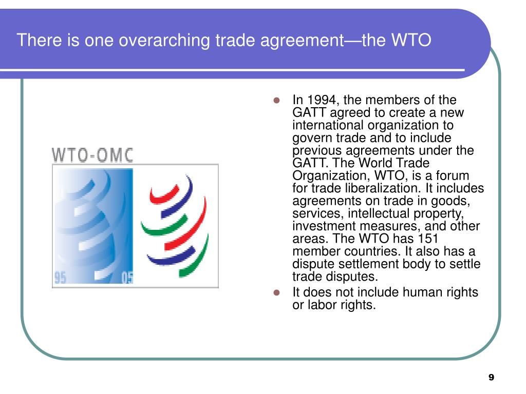 There is one overarching trade agreement—the WTO