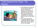 trade agreements today the results