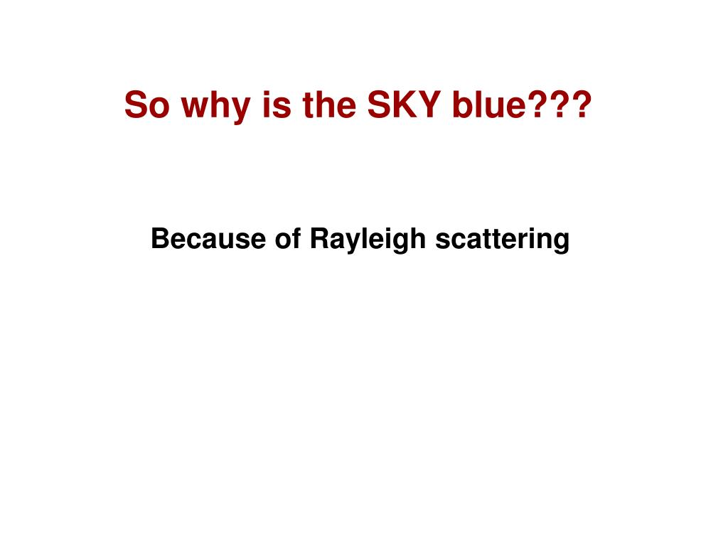 So why is the SKY blue???