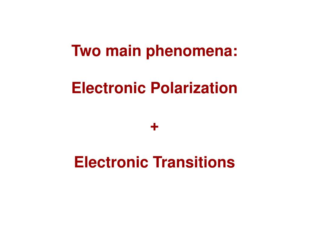 Two main phenomena: