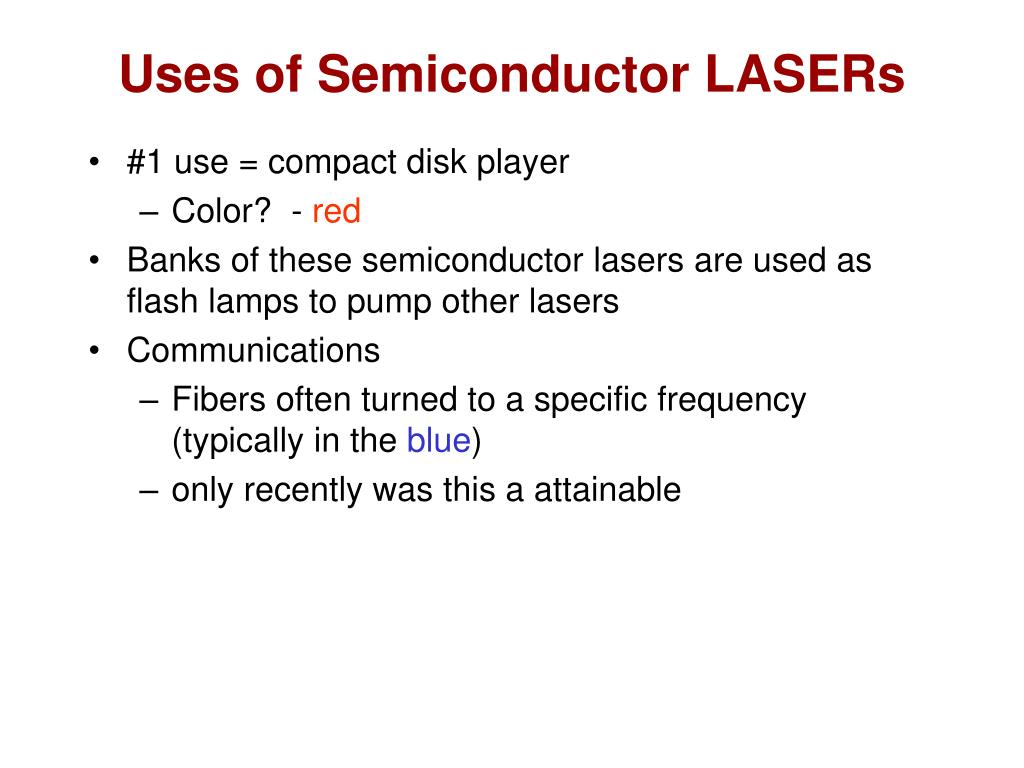 Uses of Semiconductor LASERs