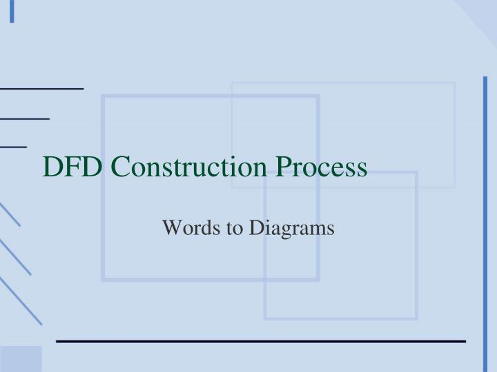 Dfd construction process