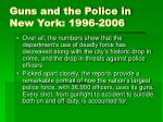 guns and the police in new york 1996 2006