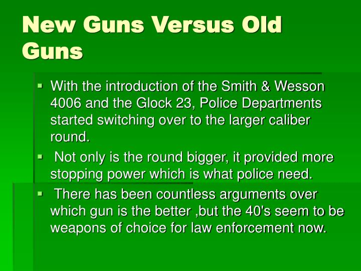 New Guns Versus Old Guns
