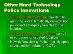 other hard technology police innovations