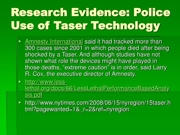 Research Evidence: Police Use of Taser Technology